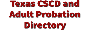 Texas Community Supervision and Corrections Department (CSCD) Directory